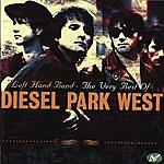 Diesel Park West Left Hand Band: The Very Best Of Diesel Park West