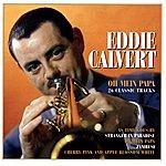 Eddie Calvert Oh Mein Papa (2005 Digital Remaster)