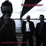 Kingmaker To Hell With Humdrum
