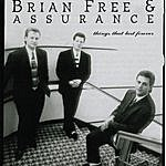 Brian Free Things That Last Forever