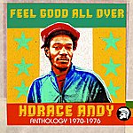 Horace Andy Feel Good All Over: Anthology, 1970-1976