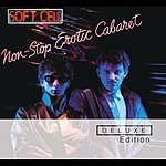 Soft Cell Non Stop Erotic Cabaret  (Deluxe Edition)