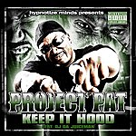 Project Pat Keep It Hood (Feat. OJ Da Juiceman)