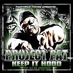 Project Pat Keep It Hood (Feat. OJ Da Juiceman) (Edited)