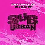 Roy Davis Jr. Give It Up