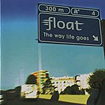 Float The Way Life Goes
