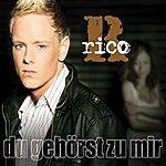 Rico Du gehörst zu mir