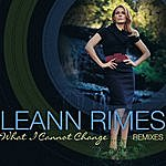 LeAnn Rimes What I Cannot Change (Radio Mixes EP)