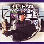 DJ Jean Love Come Home