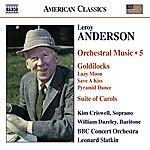 Leonard Slatkin Anderson: Orchestral Music, Vol.5 – Goldilocks/Suite of Carols (Version For Woodwinds)