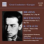 Herbert von Karajan Brahms: Symphony No.1/Beethoven: Leonore Overture No.3, Op.72a/Strauss: Salome - Dance Of The Seven Veils (Karajan, Historical Recordings 1943)