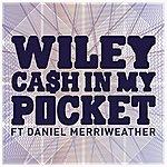 Wiley Cash In My Pocket (Feat. Daniel Merriweather) (Single)