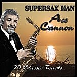 Ace Cannon Supersax Man
