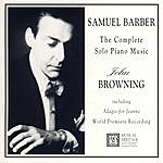 John Browning Samuel Barber: The Complete Piano Music
