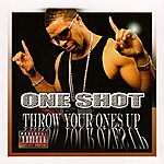One Shot Throw Your Ones Up