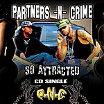 Partners N Crime So Attracted