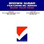 Brown Sugar Blow Your Head