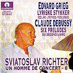 Sviatoslav Richter Richter  Grieg (Lyric Pieces) & Debussy (Préludes From Book II)(Un homme de concert 8)