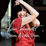 Helen Schneider Dream A Little Dream (Bonus Track Edition)
