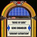 Gene Chandler Duke Of Earl / Groovy Situation
