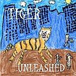 Tiger Tiger Unleashed