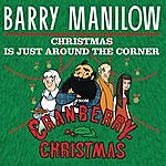 """Barry Manilow Christmas Is Just Around The Corner (From """"A Cranberry Christmas"""")"""