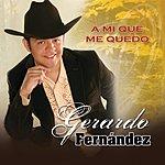 Gerardo Fernandez A Mí Qué Me Quedó