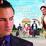 Shankar-Ehsaan-Loy Thoda Pyaar Thoda Magic