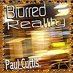 The Paul Curtis Band Blurred Reality