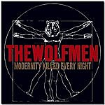 The Wolfmen Modernity Killed Every Night