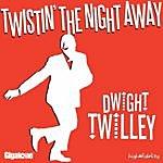 Dwight Twilley Twistin' The Night Away (Single)