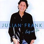 Julian Frank Ewig mit Dir