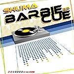 Shuma Barbie Cue EP