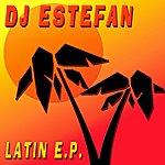 DJ Estefan Latin E.P.