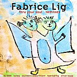 Fabrice Lig Thru Your Soul Remix EP