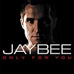 Jaybee Only For You