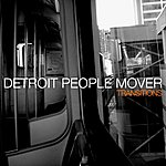 Detroit People Mover Transitions