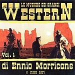 Western Le Musiche Dei Grandi Western Di Ennio Morricone E Molti Altri Vol. 1