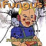 Fungus The Rookie Season