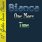 Bianca One More Time