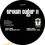 Brown Sugar Are you ready / Feeling hot