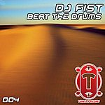 DJ Fist Beat the Drums / The Mad Drummer / From the Jungle