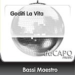 Bassi Maestro Goditi La Vita