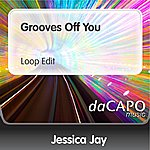 Jessica Jay Grooves Off You (Loop Edit)