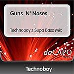 Technoboy Guns 'N' Noses (Technoboy's Supa Bass Mix)