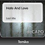 Tamika Hate And Love (Last Mix)