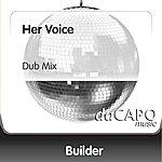 Builder Her Voice (Dub Mix)