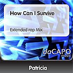 Patricia How Can I Survive (Extended rap Mix)