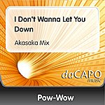 Pow Wow I Don't Wanna Let You Down (Akasaka Mix)