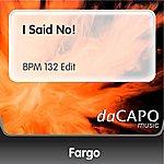 Fargo I Said No!  (Feat.  Deborah Cole) (BPM 132 Edit)